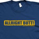 allright butt welsh t shirt