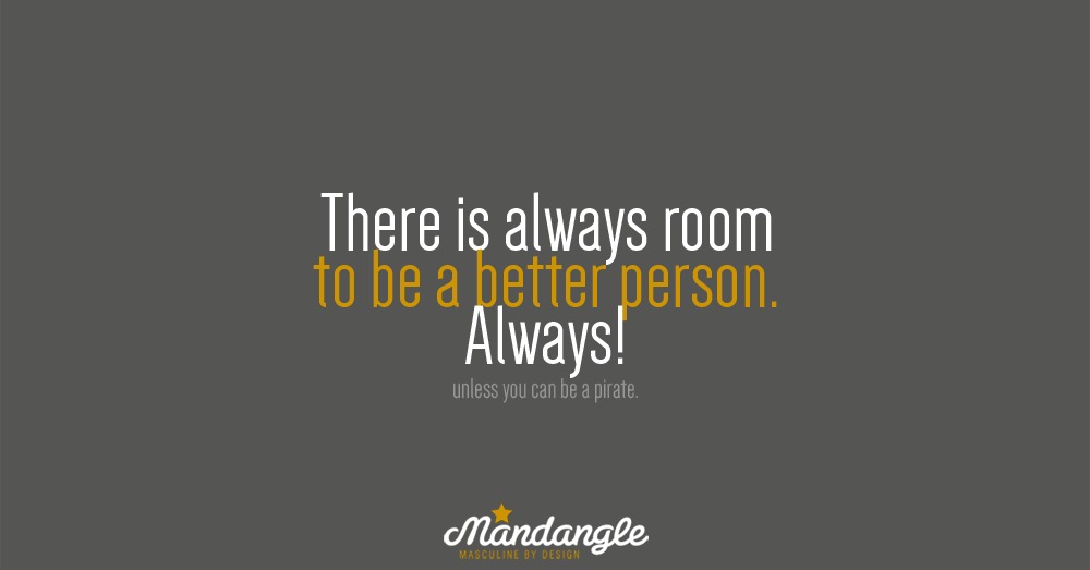 Always be a better person